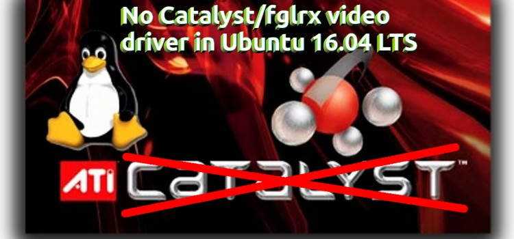 Ubuntu 16.04 LTS: Δεν θα υποστηρίζεται ο AMD(fglrx) οδηγός